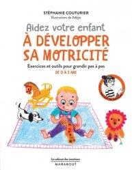 Dernières parutions dans Enfant - Education, Aidez votre enfant à développer sa motricité