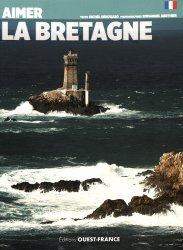 Dernières parutions dans Tourisme, Aimer la Bretagne
