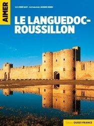 Dernières parutions sur Languedoc-Roussillon Midi-Pyrénées, Aimer le Languedoc-Roussillon