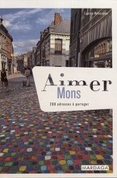 Dernières parutions dans Aimer..., Aimer Mons. 200 adresses à partager