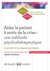 Dernières parutions dans Sciences du soin, Aider le patient à sortir de la crise : une méthode psychothérapeutique