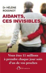 Dernières parutions sur Les proches aidants, Aidants, ces invisibles