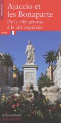 Dernières parutions dans Itinéraires, Ajaccio et les Bonaparte. De la ville génoise à la cité impériale