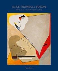 Dernières parutions sur Art abstrait, Alice Trumbull Mason . Pioneer of american abstraction