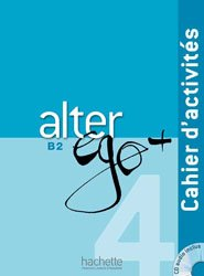 Souvent acheté avec Grammaire Progressive du Français - Avancé 3ED, le ALTER EGO + 4 B2 CAHIER ACTIVITESCD