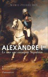 Dernières parutions dans Grandes biographies, Alexandre Ier