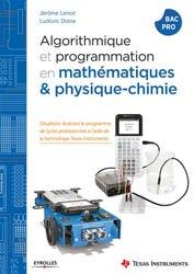 Dernières parutions sur Algorithmique - Objet, Algorithmique et programmation avec la TI-83 Premium CE en maths & physique chimie