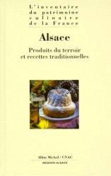 Dernières parutions dans L'inventaire du patrimoine culinaire de la France, ALSACE. Produits du terroir et recettes traditionnelles