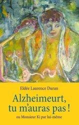 Dernières parutions sur Alzheimer et Parkinson, Alzheimeurt, tu m'auras pas !
