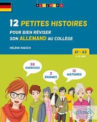 Dernières parutions sur Lectures simplifiées en allemand, Allemand. 12 Petites histoires pour bien réviser son allemand au collège. A1-A2