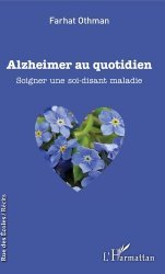 Dernières parutions sur Alzheimer et Parkinson, Alzheimer au quotidien