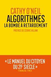 Dernières parutions sur Algorithmique - Objet, Algorithmes : la bombe à retardement