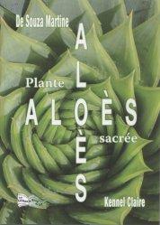 Souvent acheté avec Les huiles végétales, le Aloès, plante sacrée