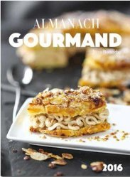 Nouvelle édition Almanach gourmand. Edition 2016