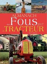 Nouvelle édition Almanach des fous du tracteur 2017