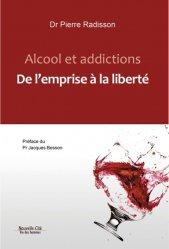 Dernières parutions sur Alcoolisme, Alcool et addictions. De l'emprise à la liberté
