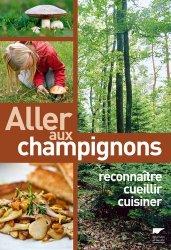 Souvent acheté avec Le guide des champignons France et Europe, le Aller aux champignons
