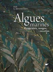 Dernières parutions dans Monde aquatique, Algues marines - Propriétés, usages, recettes