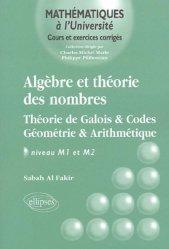 Dernières parutions dans Mathématiques à l'Université, Algèbre et théorie des nombres Théorie de Galois et Codes Géométrie et Arithmétique Niveau M1 et M2