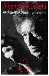 Dernières parutions sur Essais biographiques, Alberto Giacometti, ascèse et passion