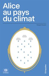 Dernières parutions sur Réchauffement climatique, Alice au pays du climat