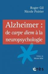 Dernières parutions sur Gérontopsychiatrie, Alzheimer : de carpe diem à la neuropsychologie