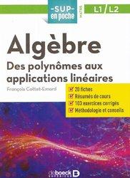 Dernières parutions sur Algèbre, Algèbre : des polynômes aux applications linéaires, L1-L2