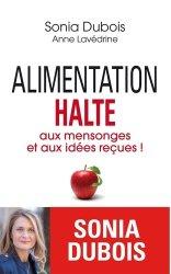 Dernières parutions dans Essais, documents, Alimentation : halte aux mensonges et aux idées reçues !