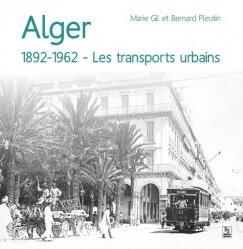 Dernières parutions dans Evocations, Alger. 1892-1962 - Les transports urbains