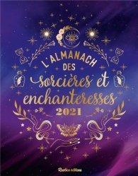 Dernières parutions sur Herbiers - Agendas - Calendriers - Almanachs, Almanach des sorcières et des enchanteresses 2021