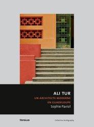 Dernières parutions dans Archigraphy, Ali Tur. Un architecte moderne en Guadeloupe