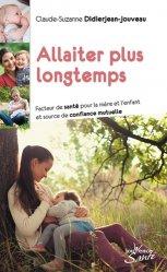 Dernières parutions sur Allaitement, Allaiter plus longtemps : facteur de santé pour la mère et l'enfant et source de confiance mutuelle