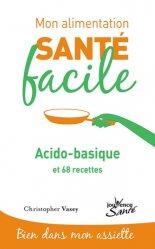Souvent acheté avec Les secrets de l'alimentation anti-inflammatoire, le alimentation sante facile acido-basique (mon)