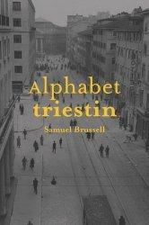 Dernières parutions sur Récits de voyages-explorateurs, Alphabet triestin