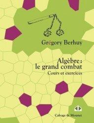 Dernières parutions sur Algèbre, Algèbre, le grand combat