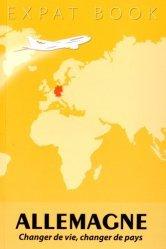 Dernières parutions dans Expat Book, Allemagne. Changer de vie, changer de pays
