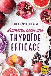 Souvent acheté avec Les secrets de l'alimentation anti-inflammatoire, le Aliments pour une thyroïde efficace