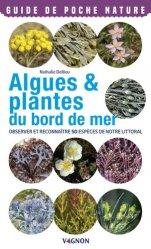 Dernières parutions dans Guide de poche nature, Algues & plantes du bord de mer