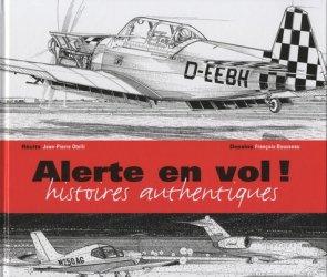 Dernières parutions dans Histoires authentiques, Alerte en vol !