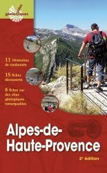 Dernières parutions sur Sciences de la Terre, Alpes-de-Haute-Provence. 11 itinéraires de randonnée.15 fiches découverte. 6 fiches sur des sites géologiques remarquables, 2e édition