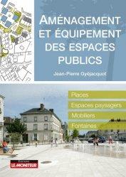 Dernières parutions sur Espaces publics - Quartiers, Amènagement et équipement des espaces publics