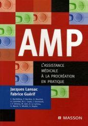 Souvent acheté avec Guide pratique de surveillance pré et postopératoire en gynécologie obstétrique, le AMP. L'assistance médicale à la procréation en pratique
