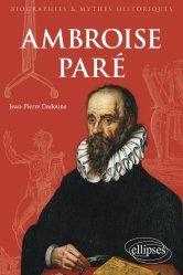 Dernières parutions sur Histoire de la médecine et des maladies, Ambroise Paré