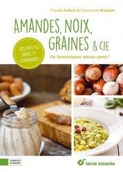 Dernières parutions dans Conseils d'expert, Amandes, noix, graines & cie