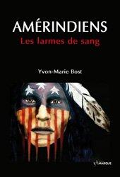 Dernières parutions dans , Amérindiens. Les larmes de sang