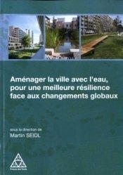 Dernières parutions sur Mobilités - Transports, Aménager la ville avec l'eau, pour une meilleure résilience face aux changements