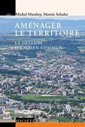 Dernières parutions dans Le savoir suisse , Aménager le territoire