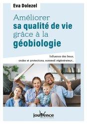 Dernières parutions sur Connaissance et affirmation de soi, Améliorer sa qualité de vie grâce à la géobiologie