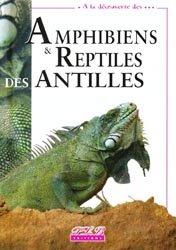 Souvent acheté avec Atlas des poissons et des crustacés d'eau douce de la Martinique, le Amphibiens et Reptiles des Antilles