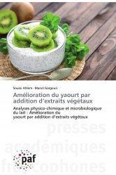 Dernières parutions sur Chimie industrielle, Amélioration du yaourt par addition d'extraits végétaux